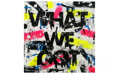 WHAT WE GOT – Spray Painted Canvas